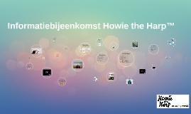Informatiebijeenkomst Howie the Harp™