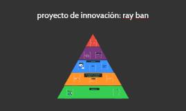 proyecto de innovacion: ray ban