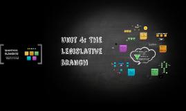 Unit 4: The Legislative Branch