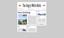 The Angry White Male