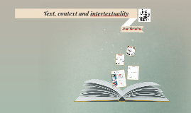 Copy of Text, context and intertextuality