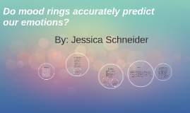 Do mood rings acuretly predict our emotions? by Jessie Schneider on ...