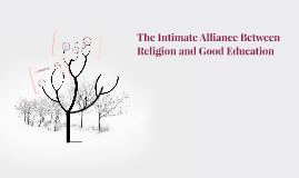 The Intimate Alliance Between Religion and Good Education