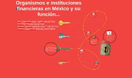 Organizmos e instituciones financieras en México y su funció