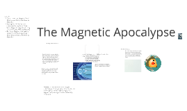The Magnetic Apocalypse