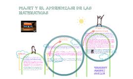 Copy of PIAJET Y EL APRENDIZAJE DE LAS MATEMATICAS