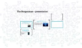 The Boogeyman - presentation