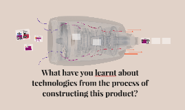 What have you learnt about technologies from the process of