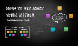 How To Get Away With Metals