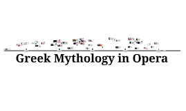 Copy of Greek Mythology & Opera