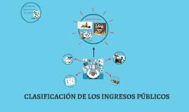 CLASSIFICACIÓN DE LOS INGRESOS PUBLICOS