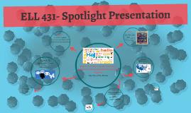 Spotlight Presentation ELL 431