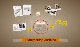 Copy of Exhumacion Juridica