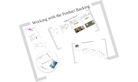Copy of Working with the Product Backlog