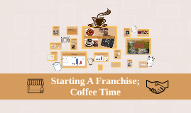 Copy of Starting A Franchise;