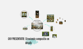 CKV PRESENTATIE: Strooiende compositie en details
