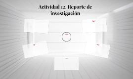 Actividad 12. Reporte de investigación