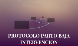 PROTOCOLO PARTO BAJA INTERVENCION