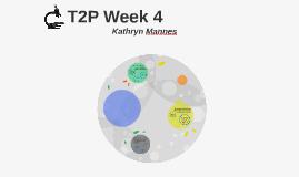 T2P Week 4
