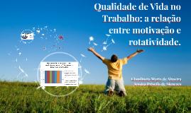 Qualidade de Vida no Trabalho: a relação entre motivação e r