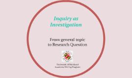 Inquiry as Investigation