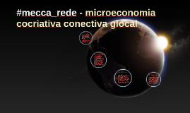#Mecca_Rede - microeconomia cocriativa conectiva glocal