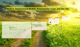 Week 4:  Instructional Models, Presentation Tools, and the U