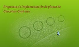 Propuesta de Implementación de planta de Chocolate Orgánico