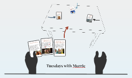 Copy of Tuesdays with Morrie