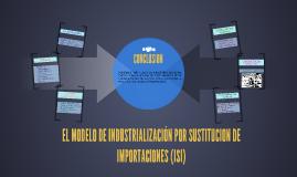 EL MODELO DE industrialization POR SUSTITUCION DE IMPORTACIO