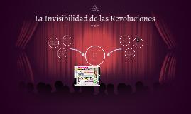 La Invisibilidad de las Revoluciones