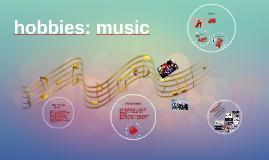 hobbies: music