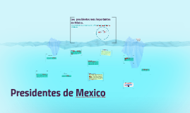 Copy of Los 10 presidentes mas importantes de México.