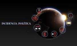 INCIDENCIA POLÍTICA