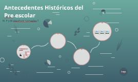 Antecedentes Históricos del Pre escolar