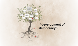 """development of democracy""."