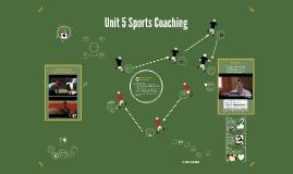 Copy of Unit 5: Sports Coaching
