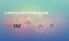 Lowering America's Drinking Age