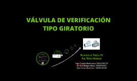Copy of VÁLVULA DE VERIFICACIÓN TIPO GIRATORIO!!