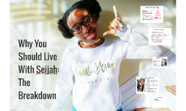 Why You Should Live With Seijah: The Break Down