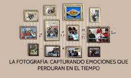 Copy of LA FOTOGRAFIA: CAPTURANDO EMOCIONES QUE PERDURAN EN EL TIEMP