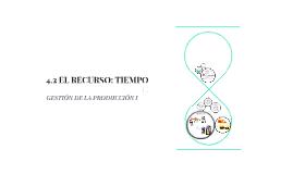 4.2 EL RECURSO: TIEMPO
