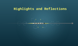 Highlights and Reflections