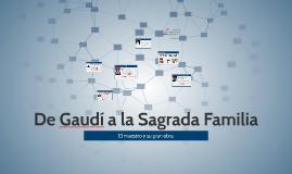 11 - De Gaudí a la Sagrada Familia