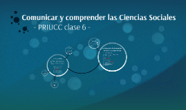 Comunicar y comprender Ciencias Sociales (PRIUCC-Cl.6)