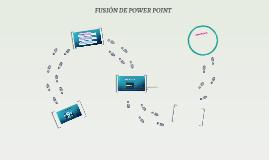 FUSIÓN DE POWER POINT