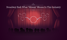 "Broadway Bod: What ""Skinny"" Means In This Industry"