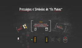 """Copy of Presságios e Símbolos de """"Os Maias"""""""