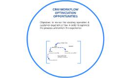 CRM WORKFLOW OPTIMIZATION OPPORTUNITIES