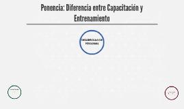 Ponencia: Diferencia entre capacitacion y entrenamiento.